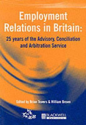 Employment Relations in Britain: 25 Years of the Advisory, Concilation and Arbitration Service