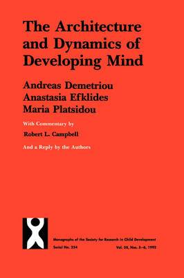The Architecture and Dynamics of Developing Mind: Experiential Structuralism as a Frame for Unifying Cognitive Developmental Theories