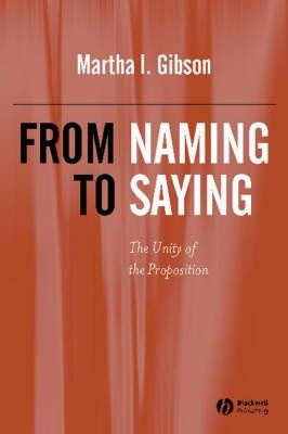 From Naming to Saying: A History and Causal Account of the Unity of the Proposition