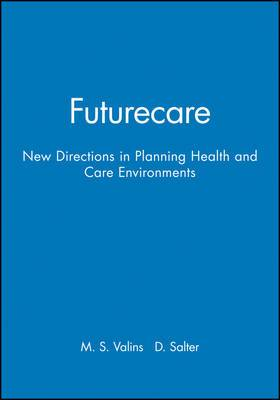 Futurecare: New Directions for Planning Health and Care