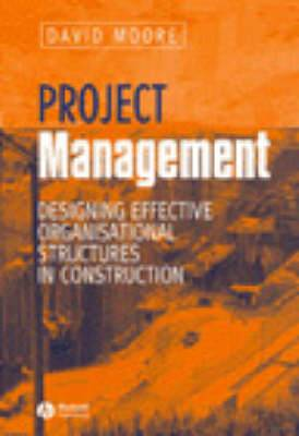 Project Management: Designing Effective Organisational Structures in Construction