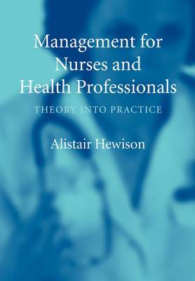 Management for Nurses and Health Professionals: Theory into Practice