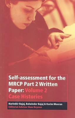 Self-Assessment for the MRCP Part 2 Written Paper: v. 2: Case Histories