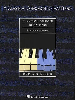 A Classical Approach To Jazz Piano - Harmony