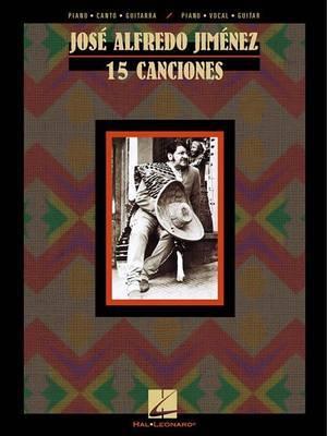 Jos Alfredo Jimnez: 15 Canciones