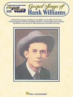 Gospel Songs of Hank Williams: E-Z Play Today Volume 358