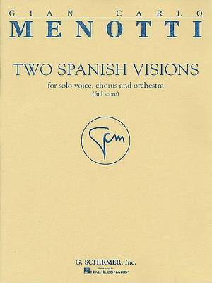 Two Spanish Visions: For Solo Voice, Chorus and Orchestra