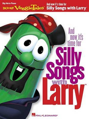 And Now it's Time for Silly Songs with Larry: Big Note Piano