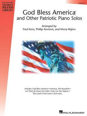 God Bless America and Other Patriotic Piano Solos - Level 5: Hal Leonard Student Piano Library National Federation of Music Clubs 2014-2016 Selection