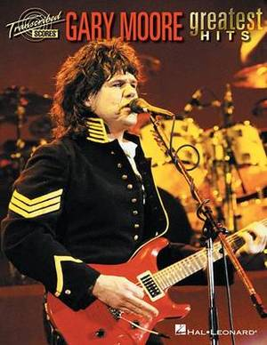 Gary Moore: Greatest Hits (Transcribed Score)