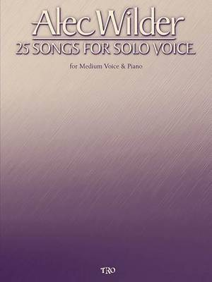 Alec Wilder: 25 Songs for Solo Voice: For Medium Voice & Piano