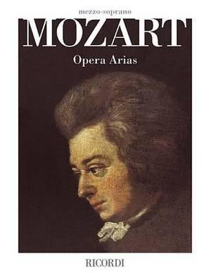 Mozart Opera Arias: Mezzo-Soprano