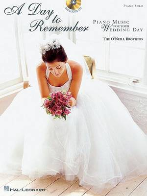 The O'Neill Brothers - A Day to Remember: Piano Music for Your Wedding Day