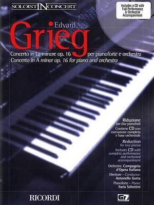 Edvard Grieg: Concerto in La Minore Op. 16 Per Pianoforte e Orchestra/Concerto in a Minor Op. 16 for Piano and Orchestra
