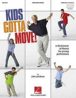 Kids Gotta Move! (Resource): Dictionary of Dance for Young Performers