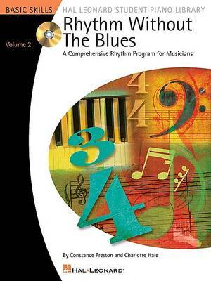 Rhythm without the Blues: A Comprehensive Rhythm Program for Musicians: Volume 2