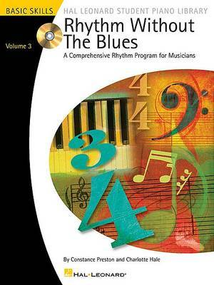 Rhythm without the Blues: A Comprehensive Rhythm Program for Musicians: Volume 3