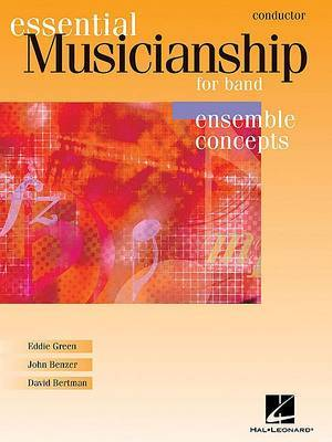 Essential Musicianship for Band - Ensemble Concepts: Conductor