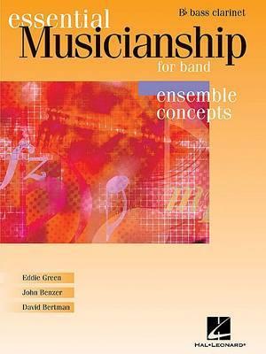 Essential Musicianship for Band: Ensemble Concepts-Bass Clarinet