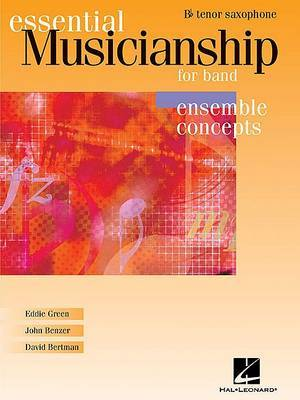 Essential Musicianship for Band - Ensemble Concepts: Tenor Saxophone