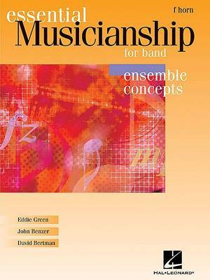 Essential Musicianship for Band - Ensemble Concepts: F Horn