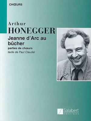 Arthur Honegger: Jeanne D'ARC Au Bucher/Joan of ARC at the Stake