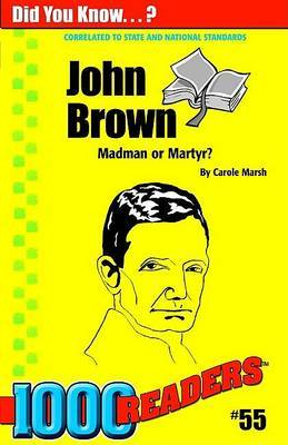 John Brown: Madman or Martyr?