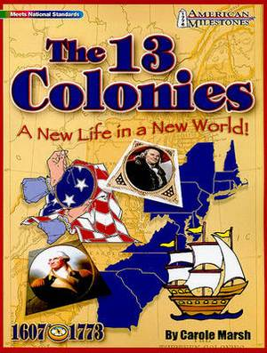 The 13 Colonies: A New Life in a New World!