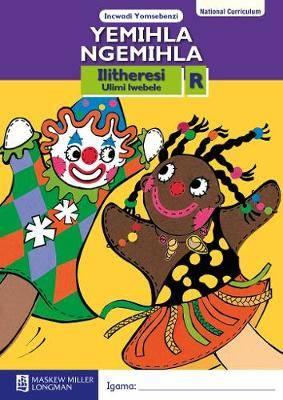 Yemihla Ngemihla: Grade R: Literacy Workbook (NCS)