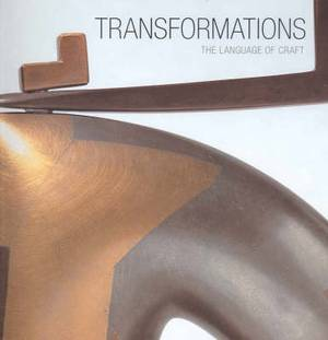 Transformations: The Language of Craft
