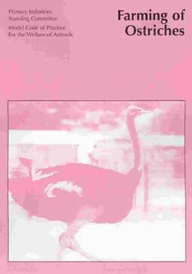 Australian Code of Practice for the Welfare of Animals: Farming of Ostriches