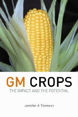 GM Crops: The Impact and the Potential