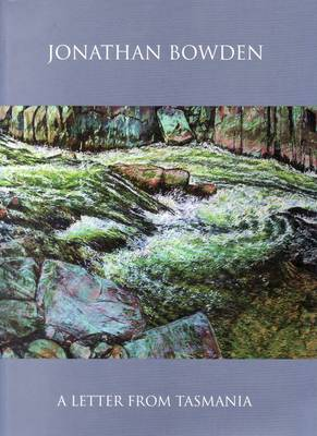 A Letter from Tasmania: Paintings Pastels Drawings