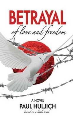 Betrayal of Love & Freedom