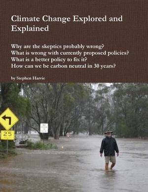 Climate Change Explored and Explained