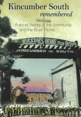 Kincumber South Remembered: a Social History of the Community and the Boys' Home
