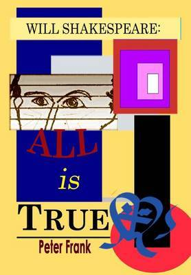 Will Shakespeare: All Is True