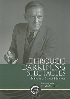 Through Darkening Spectacles: Memoirs of Diamond Jenness
