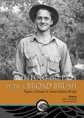 Painting the Past with a Broad Brush: Papers in Honour of James Valliere Wright