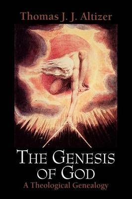 The Genesis of God: A Theological Genealogy