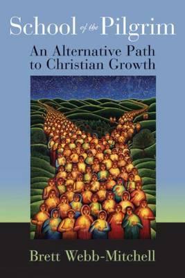 School of the Pilgrim: An Alternative Path to Christian Growth