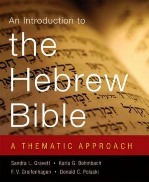 An Introduction to the Hebrew Bible: A Thematic Approach