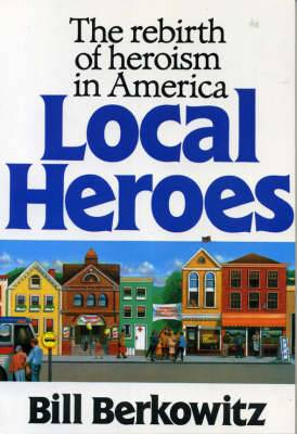 Local Heroes: The Rebirth of Heroism in America