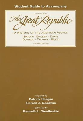 The Great Republic: History of the American People: v. 1: Study Guide