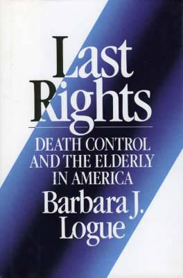 Last Rights: Death Control and the Elderly in America
