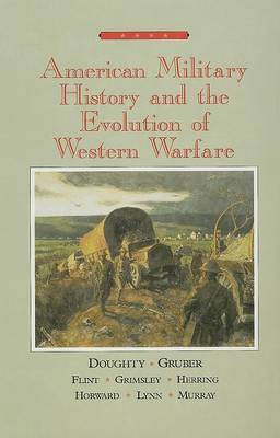 American Military History and the Evolution of Western Warfare: Chapters 4-5, 10-14, 16-31