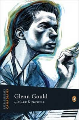Extraordinary Canadians: Glenn Gould