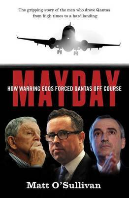Mayday: How Warring Egos Forced Qantas Off Course
