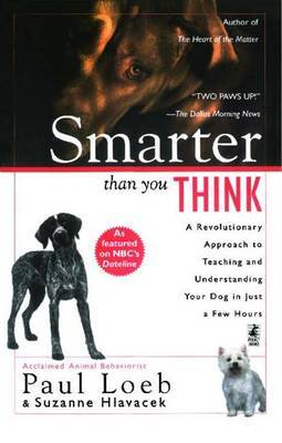 Smarter Than You Think: A Revolutionary Approach to Teaching and Understanding your Dog in just