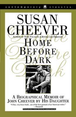 Home before Dark: a Biographical Memoir of John Cheever by His Daughter
